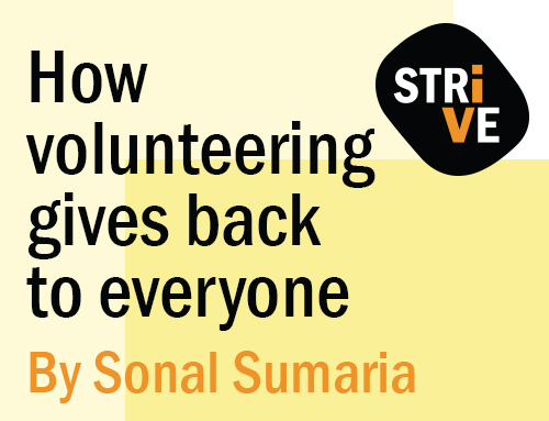 How volunteering gives back to everyone By Sonal Sumaria
